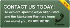 Contact Us Today! To explore specific ways Allan Starr and the Marketing Partners team can assist you, Click Here.